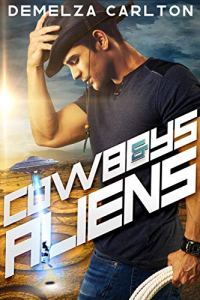 Cowboys and Aliens by Demelza Carlton