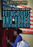 Everything You Need to Know About Voting Rights and Voter Disenfranchisement (Need to Know Library)