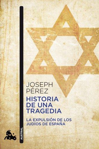 Historia de una tragedia: La expulsión de los judíos de España (Humanidades)