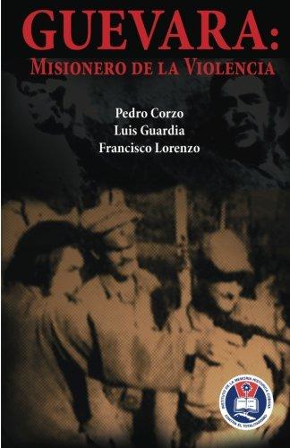 Guevara: Misionero de la violencia