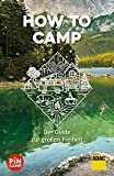 How to camp!: Der Guide zur großen Freiheit