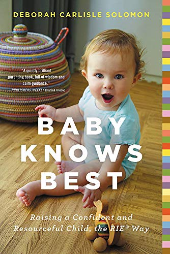 Baby Knows Best: Raising a Confident and Resourceful Child,...