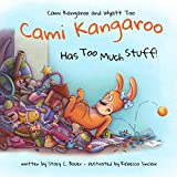 Cami Kangaroo Has Too Much Stuff: an empowering children's book about responsibility (Cami Kangaroo and Wyatt Too)