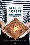 Atelier de la crêpe Saint-Malo: Devenez un pro des crêpes & galettes