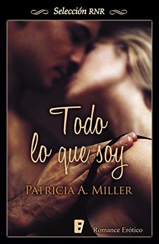 Todo lo que soy de Patricia A. Miller