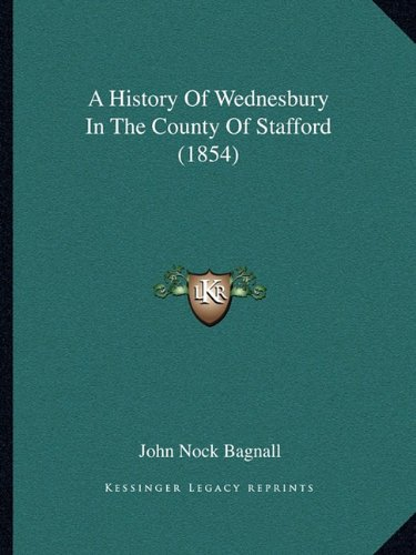 A History of Wednesbury in the County of Stafford (1854)