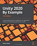 Unity 2020 By Example: A project-based guide to building 2D, 3D, augmented reality, and virtual reality games from scratch, 3rd Edition