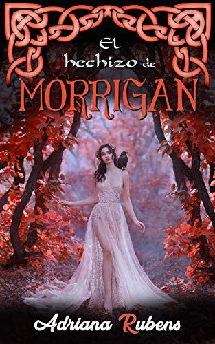 El hechizo de Morrigan de Adriana Rubens