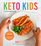 [Sam Dillard] The Keto Kids Cookbook: Low-Carb, High-Fat Meals Your Whole Family Will Love! - Paperback