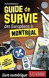 Guide de survie des Européens à Montréal (Guide de voyage)