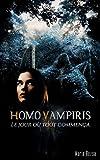 Homo Vampiris : Le jour où tout commença: (Fantasy urbaine - Tome1)