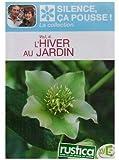 Silence ça Pousse-Vol. 4-l'hiver au Jardin