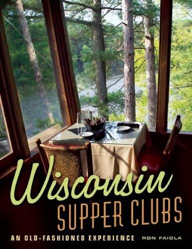 Wisconsin Supper Clubs: An Old-Fashioned Experience