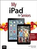 My iPad for Seniors (covers iOS 7 on iPad Air, iPad 3rd and 4th generation, iPad2, and iPad mini)...