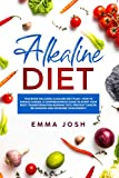 Alkaline Diet: This Book Includes: Alkaline Diet Plan + How to Starve Cancer, A Comprehensive Guide To Start Your Body Transformation Burning Fats, Prevent Cancer, Be Amazing and Increase Your Energy