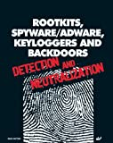 Rootkits, Spyware/Adware, Keyloggers and Backdoors: Detection and Neutralization