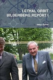 Lethal Orbit Bilderberg Report I