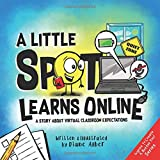 A Little SPOT Learns Online: A Story About Virtual Classroom Expectations