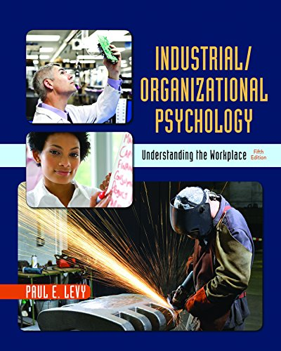 Industrial/Organizational Psychology: Understanding the...