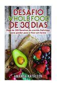 Reto de alimentos integrales de 30 días: más de 100 deliciosas recetas de alimentos para perder peso y mantenerse en forma