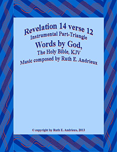 Revelation 14 verse 12, Instrumental Part-Triangle: Here is the Patience of the Saints
