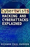 Cybertwists: Hacking and Cyberattacks Explained