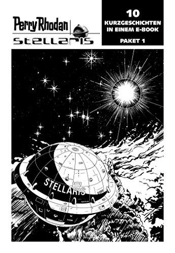 Stellaris Paket 1: Perry Rhodan Stellaris Geschichten 1-10