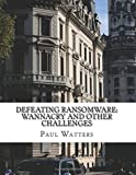 Defeating Ransomware: WannaCry and other Challenges