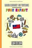 Mon Carnet de Voyage Pour Enfant Samoa: Journal de Voyage   102 pages,...