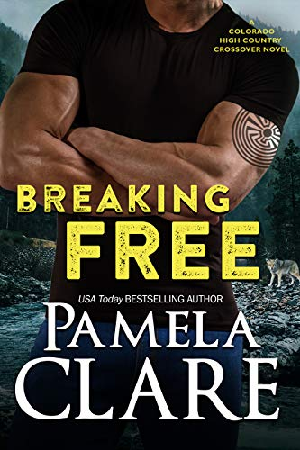 Breaking Free: A Colorado High Country Crossover Novel by [Pamela Clare]