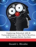 Exploring Potential ADS-B Vulnerabilities in the FAA's NextGen Air Transportation System