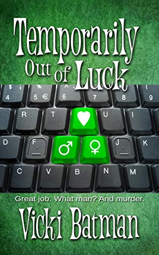 Temporarily Out Of Luck (Hattie Cooks Mystery Book 3) by [Vicki Batman]