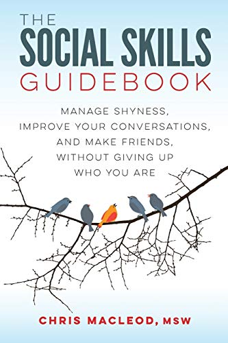 The Social Skills Guidebook: Manage Shyness, Improve Your...