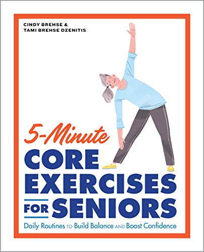 5-Minute Core Exercises for Seniors: Daily Routines to Build Balance and Boost Confidence