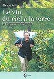 Le vin du ciel à la terre : La viticulture en biodynamie