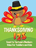 Thanksgiving 123 - Count to Ten Learn Numbers Video For Toddlers and Kids