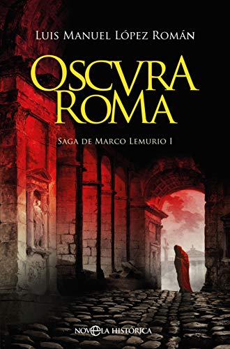 Oscura Roma de Luis Manuel López Román