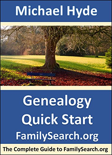 Genealogy Quick Start-FamilySearch.org: The Complete Guide to FamilySearch.org