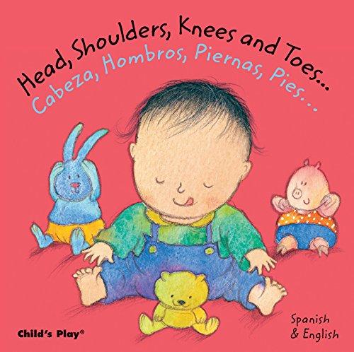 Head, Shoulders, Knees and Toes.../Cabeza, Hombros, Piernas, Pies... (Baby Board Books)