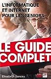 L'Informatique et Internet expliqués aux Seniors - Ed 2018