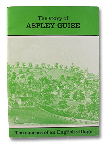 The story of Aspley Guise: The success of an English village