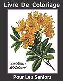 Livre De Coloriage Pour Les Seniors: avec la démence et Alzheimer maladie,Livre de...