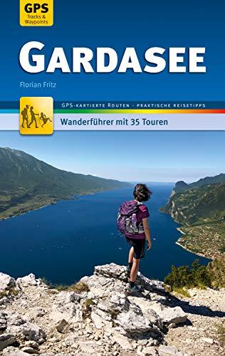 Gardasee Wanderfhrer Michael Mller Verlag: 35 Touren mi GPS-kartierten Routen und praktischen Reisetipps (MM-Wandern) (German Edition)