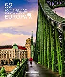 52 Escapadas para descubrir Europa (Trotamundos Ilustrado)