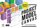 Project Model Canvas. Project Management without Bureaucracy
