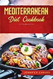 Mediterranean Diet Cookbook: QUICK AND EASY RECIPES FOR WEIGHT LOSS, OVER 80 HEALTHY AND DELICIOUS RECIPES FOR EATING WELL EVERY DAY