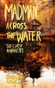 Madman Across The Water: The Curse Awakens by [Caroline Angel]