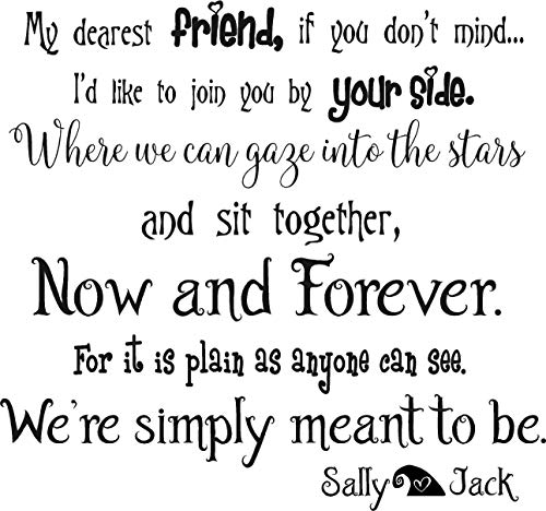 Wall Decal My Dearest Friend if You Don't Mind Now and Forever We're Simply Meant to be Jack and Sally Vinyl Inspirational Wall Treatments