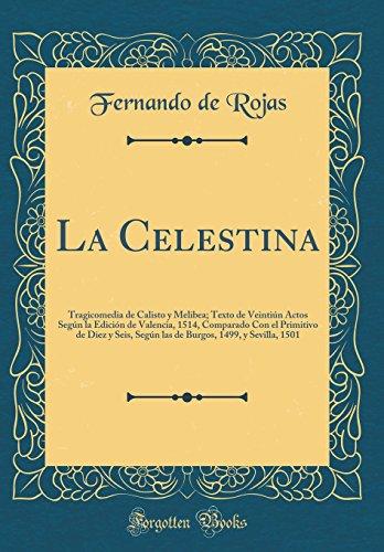 La Celestina: Tragicomedia de Calisto y Melibea; Texto de Veintiún Actos Según la Edición de Vale