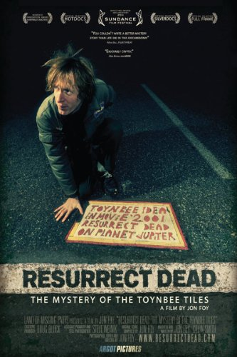 Resurrect Dead:The Mystery of the Toynbee Tiles